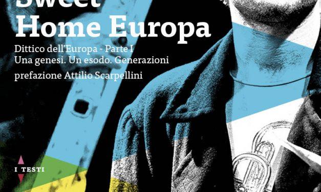"""""""Sweet Home Europa"""" – recensione di Sara Rescalli"""